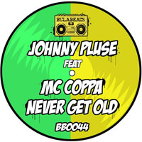 Johnnypluse-Never-Get-Old