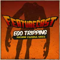 Featurecast-Ego-Tripping