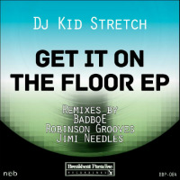 Get It On The Floor EP DJ Kid Stretch