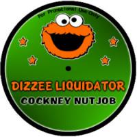 Dizzee Liquidator Cockney Nutjob