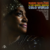 Cold World Naomi Shelton  The Gospel Queens