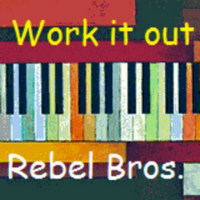 Work It Out Rebel Bros.