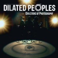 Directors Of Photography Dilated Peoples