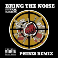 Bring The Noise PE Phibes