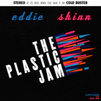 Plastic Jam Eddie Shinn