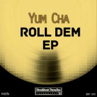 Roll Dem EP Yum Cha