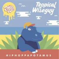 Tropical Wiseguy Hiphoppapotamus