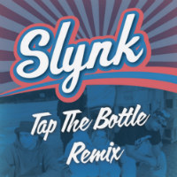 Tap The Bottle remix Slynk