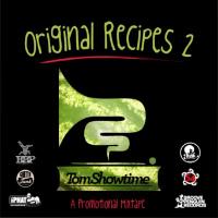 Original Recipes 2 Tom Showtime