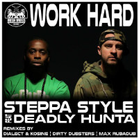 Work Hard Steppa Style Deadly Hunta