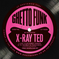 X-Ray Ted Ghetto Funk presents