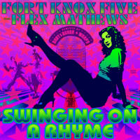 Swinging On A Rhyme Fort Knox Five