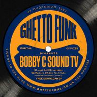 Bobby C Sound TV Ghetto Funk Presents GFPD23