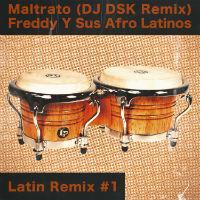 Maltrato DJ DSK edit Freddy Y Sus Afro Latinos