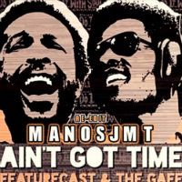 Ain't Got Time Manosjmt re-edit Featurecast Gaff