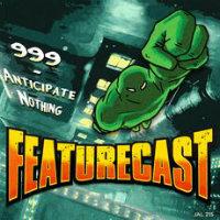 999 Anticipate Nothing Featurecast