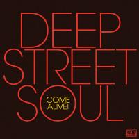 Come Alive Deep Street Soul