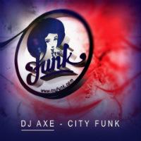 City Funk DJ Axe