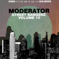 Street Bangerz Vol 10 Moderator