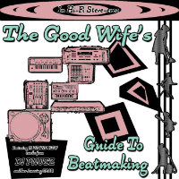 The Good Wifes Guide To Beatmaking DJ PNutz