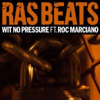 Wit No Pressure Ras Beats Roc Marciano