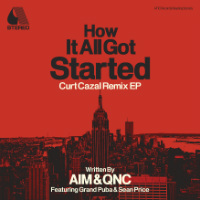 How It All Got Started Curt Cazal Remix EP Aim QnC