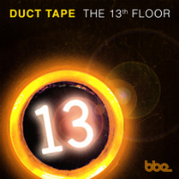 DUCT TAPE:  13th Floor