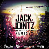 JACK & JOINTZ:  Beaming Jointly With Delight (Remixes)