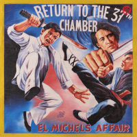 EL MICHELS AFFAIR:  'Return To The 37th Chamber' (2017) + full album stream