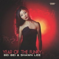 BEI BEI & SHAWN LEE:  Year Of The Funky