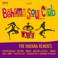 BAHAMA SOUL CLUB:  The Havana Remixes