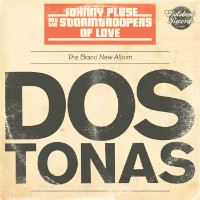 JOHNNYPLUSE & THE STORMTROOPERS OF LOVE:  Dos Tonas