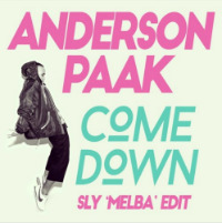 ANDERSON. PAAK:  Come Down (SLY Melba edit)(Video)