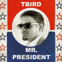 T-BIRD:  Mr President (2017) + video