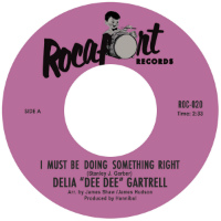 DELIA 'DEE DEE' GARTRELL:  I Must Be Doing Something Right b/w Fight Fire With Fire (Vinyl 7