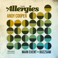 THE ALLERGIES feat. ANDY COOPER:  Main Event/ Buzzsaw (7