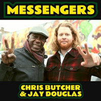 JAY DOUGLAS & CHRIS BUTCHER:  Messengers