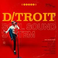 D/TROIT:  Soul Sound System (Album)