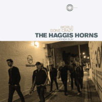 THE HAGGIS HORNS feat. LUCINDA SLIM:  World Gone Crazy