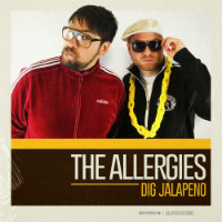 THE ALLERGIES:  Dig Jalapeno (Album)(2017) + 'Blast Off' remix premiere