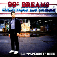ELI PAPERBOY REED:  99 Cent Dreams