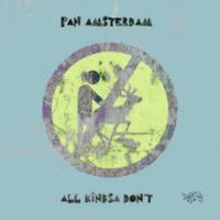 PAN AMSTERDAM: All Kindsa Don't