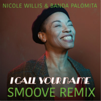 NICOLE WILLIS & BANDA PALOMITA: I Call Your Name (SMOOVE remix)