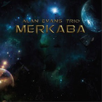 ALAN EVANS TRIO:  Merkaba (2013)