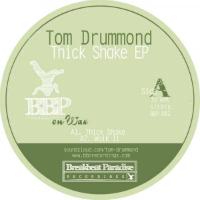 Thick Shake EP Tom Drummond