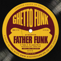 Ghetto Funk presents Father Funk