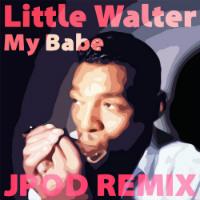 JPod My Babe Little Walter