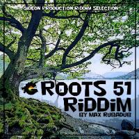 Roots 51 Riddim Max Rubadab