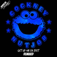 Get Up On Ya Feet Remixed Cockney Nutjob