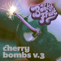 Cherry Bombs Vol. 3 Booty Fruit